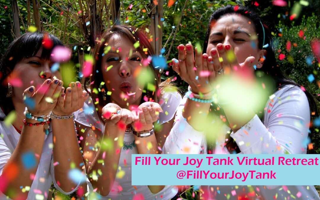 "Get early-bird discount on ""Fill Your Joy Tank"" virtual retreat tickets"